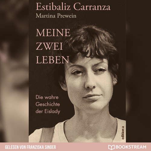 Hoerbuch Meine zwei Leben - Die wahre Geschichte der Eislady - Estinaliz Carranza - Franziska Singer