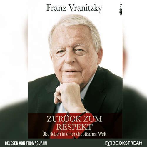 Hoerbuch Zurück zum Respekt - Überleben in einer chaotischen Welt - Franz Vranitzky - Thomas Jahn
