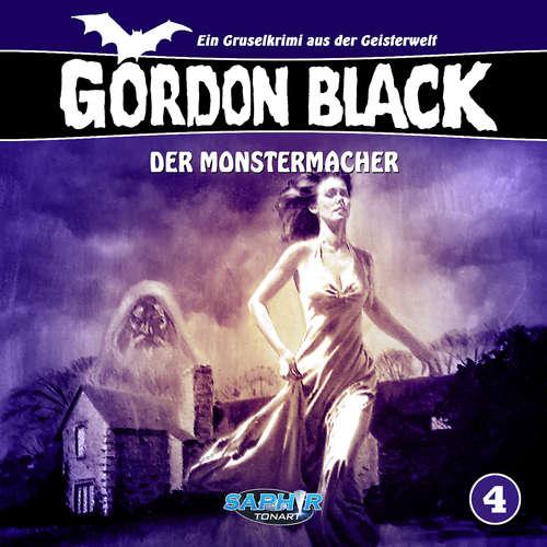 Hoerbuch Gordon Black - Ein Gruselkrimi aus der Geisterwelt, Folge 4: Der Monstermacher - Wolfgang Rahn - Wolf Frass