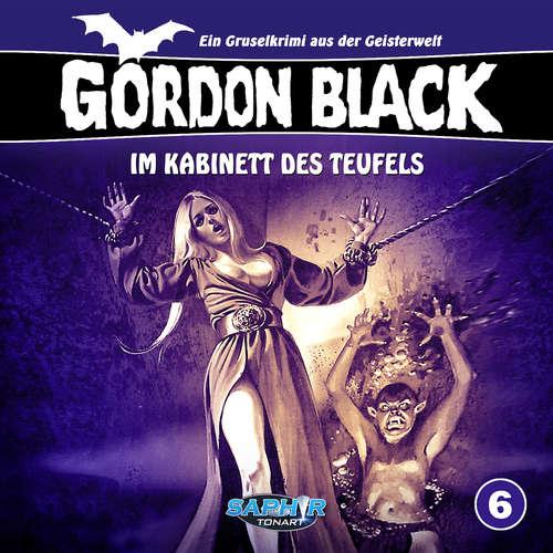 Hoerbuch Gordon Black - Ein Gruselkrimi aus der Geisterwelt, Folge 6: Im Kabinett des Teufels - Horst Weymar Hübner - Wolf Frass