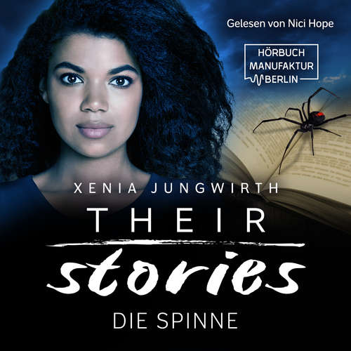 Hoerbuch Die Spinne - Their Stories, Band 4 - Xenia Jungwirth - Nici Hope