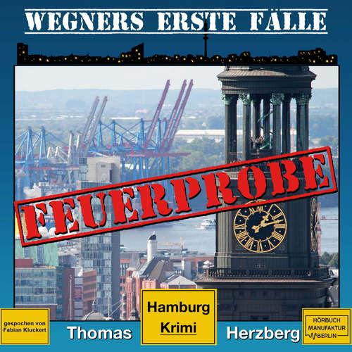 Hoerbuch Feuerprobe - Wegners erste Fälle - Hamburg Krimi, Band 2 - Thomas Herzberg - Fabian Kluckert