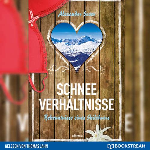 Hoerbuch Schneeverhältnisse - Bekenntnisse eines Skilehrers - Alexander Sever - Thomas Jahn
