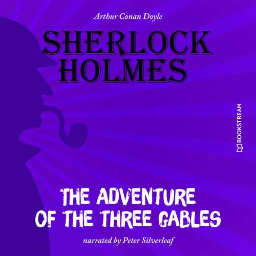 Audiobook The Adventure of the Three Gables - Arthur Conan Doyle - Peter Silverleaf