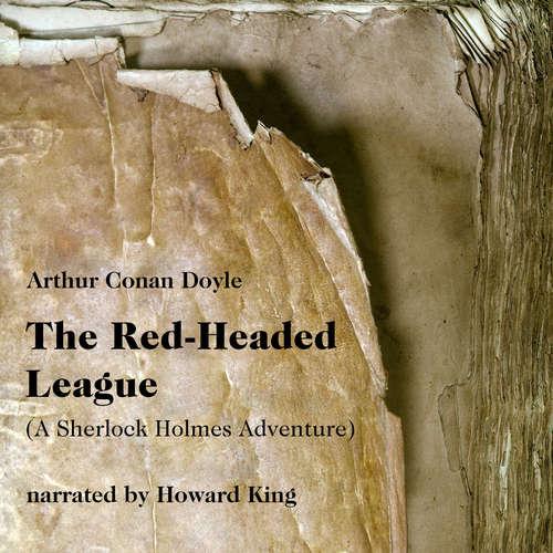 Audiobook The Red-Headed League - A Sherlock Holmes Adventure - Arthur Conan Doyle - Howard King