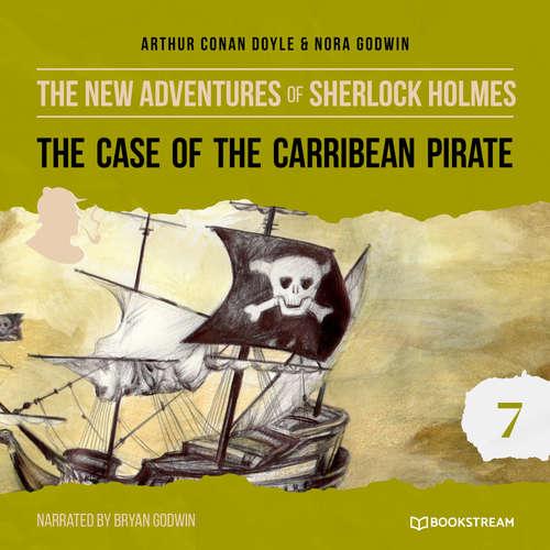 Audiobook The Case of the Caribbean Pirate - The New Adventures of Sherlock Holmes, Episode 7 - Arthur Conan Doyle - Bryan Godwin