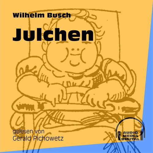 Hoerbuch Julchen - Wilhelm Busch - Gerald Pichowetz