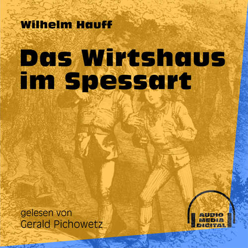 Hoerbuch Das Wirtshaus im Spessart - Wilhelm Hauff - Gerald Pichowetz