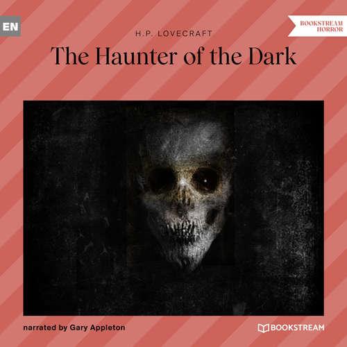 Audiobook The Haunter of the Dark - H. P. Lovecraft - Gary Appleton