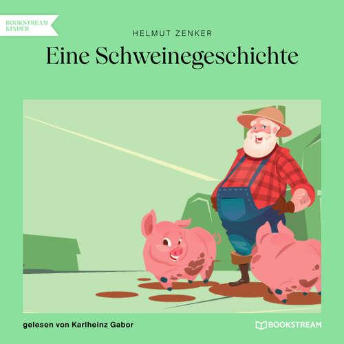 Hoerbuch Eine Schweinegeschichte - Helmut Zenker - Karlheinz Gabor