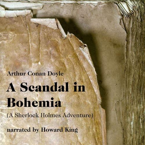 Audiobook A Scandal in Bohemia - A Sherlock Holmes Adventure - Arthur Conan Doyle - Howard King