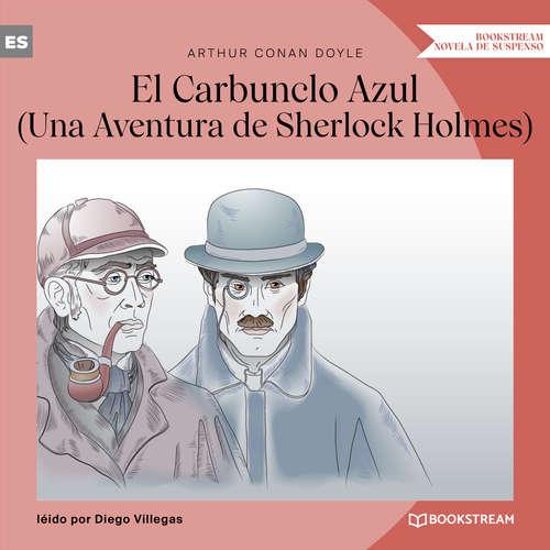 Audiolibro El Carbunclo Azul - Una Aventura de Sherlock Holmes (Versión íntegra) - Arthur Conan Doyle - Diego Villegas