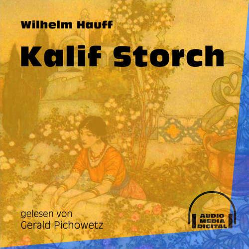 Hoerbuch Kalif Storch - Wilhelm Hauff - Gerald Pichowetz