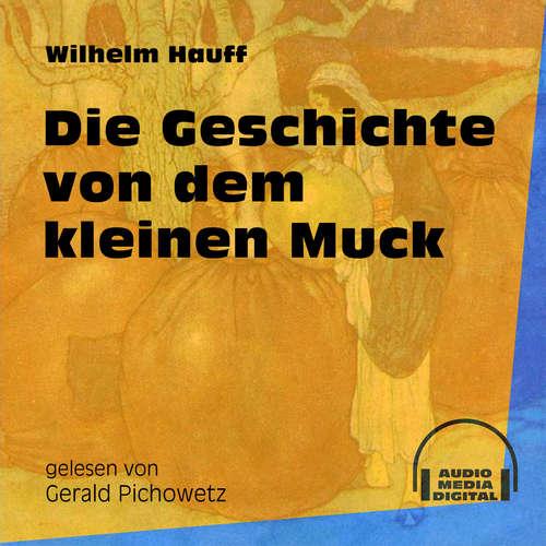 Hoerbuch Die Geschichte von dem kleinen Muck - Wilhelm Hauff - Gerald Pichowetz