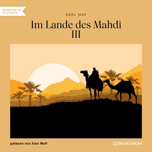 Hoerbuch Im Lande des Mahdi III - Karl May - Alex Wolf