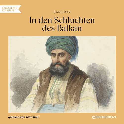 Hoerbuch In den Schluchten des Balkan - Karl May - Alex Wolf