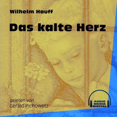 Hoerbuch Das kalte Herz - Wilhelm Hauff - Gerald Pichowetz