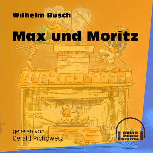 Hoerbuch Max und Moritz - Wilhelm Busch - Gerald Pichowetz