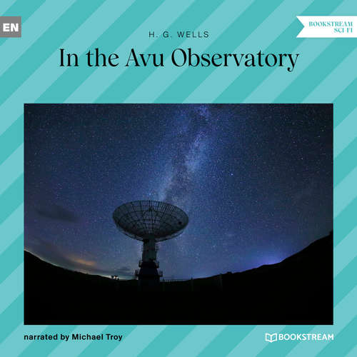 Audiobook In the Avu Observatory - H. G. Wells - Michael Troy