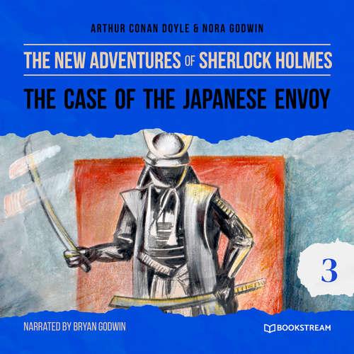 Audiobook The Case of the Japanese Envoy - The New Adventures of Sherlock Holmes, Episode 3 - Arthur Conan Doyle - Bryan Godwin