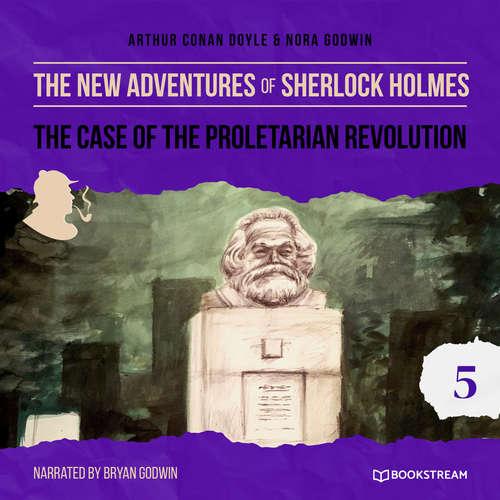 Audiobook The Case of the Proletarian Revolution - The New Adventures of Sherlock Holmes, Episode 5 - Arthur Conan Doyle - Bryan Godwin