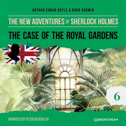 Audiobook The Case of the Royal Gardens - The New Adventures of Sherlock Holmes, Episode 6 - Arthur Conan Doyle - Peter Silverleaf