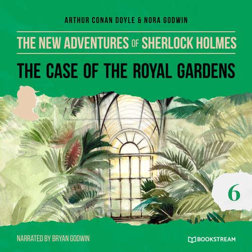 Audiobook The Case of the Royal Gardens - The New Adventures of Sherlock Holmes, Episode 6 - Arthur Conan Doyle - Bryan Godwin