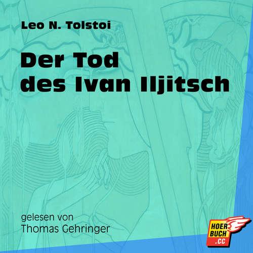 Hoerbuch Der Tod des Ivan Iljitsch - Leo Tolstoy - Thomas Gehringer