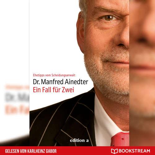 Hoerbuch Ein Fall für Zwei - Ehetipps vom Scheidungsanwalt - Manfred Ainedter - Karlheinz Gabor