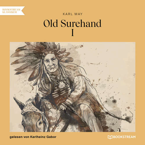 Hoerbuch Old Surehand I - Karl May - Karlheinz Gabor