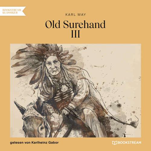 Hoerbuch Old Surehand III - Karl May - Karlheinz Gabor