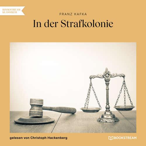 Hoerbuch In der Strafkolonie - Franz Kafka - Christoph Hackenberg