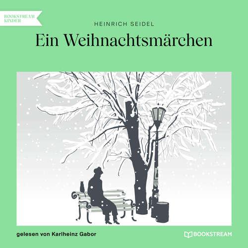 Hoerbuch Ein Weihnachtsmärchen - Heinrich Seidel - Karlheinz Gabor