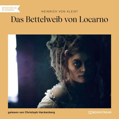 Hoerbuch Das Bettelweib von Locarno - Heinrich von Kleist - Christoph Hackenberg