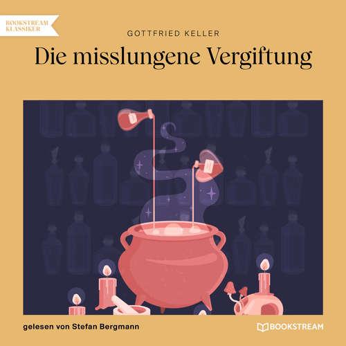 Hoerbuch Die misslungene Vergiftung - Gottfried Keller - Stefan Bergmann