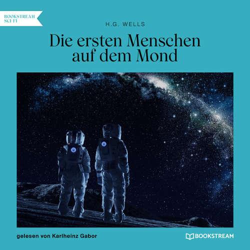 Hoerbuch Die ersten Menschen auf dem Mond - H. G. Wells - Karlheinz Gabor