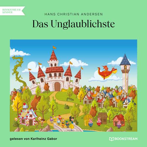 Hoerbuch Das Unglaublichste - Hans Christian Andersen - Karlheinz Gabor