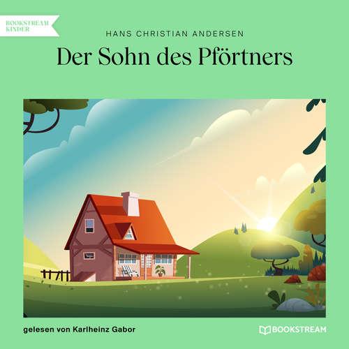 Hoerbuch Der Sohn des Pförtners - Hans Christian Andersen - Karlheinz Gabor