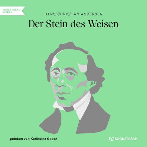 Hoerbuch Der Stein des Weisen - Hans Christian Andersen - Karlheinz Gabor