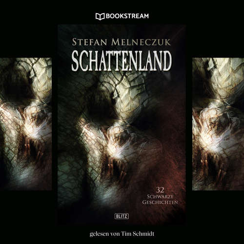 Hoerbuch Schattenland - 32 schwarze Geschichten - Stefan Melneczuk - Tim Schmidt