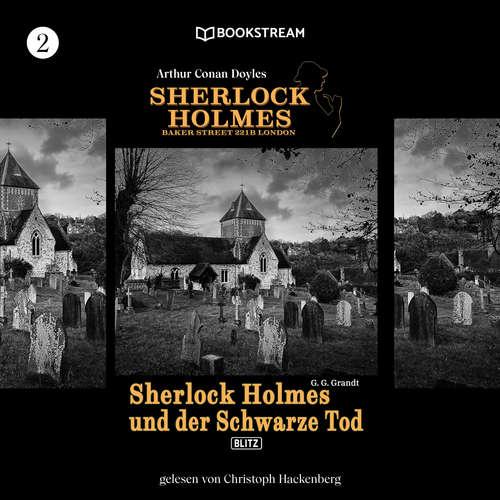 Hoerbuch Sherlock Holmes und der Schwarze Tod - Sherlock Holmes - Baker Street 221B London, Folge 2 - Sir Arthur Conan Doyle - Christoph Hackenberg