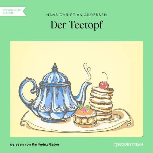 Hoerbuch Der Teetopf - Hans Christian Andersen - Karlheinz Gabor