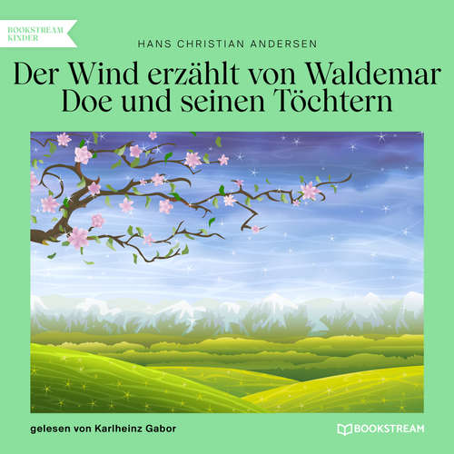 Hoerbuch Der Wind erzählt von Waldemar Doe und seinen Töchtern - Hans Christian Andersen - Karlheinz Gabor