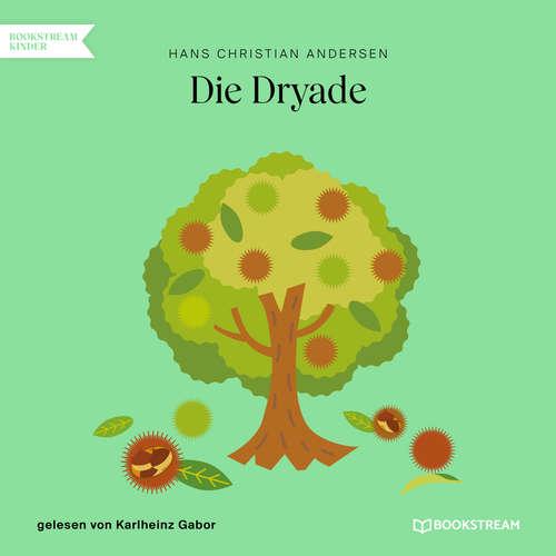 Hoerbuch Die Dryade - Hans Christian Andersen - Karlheinz Gabor