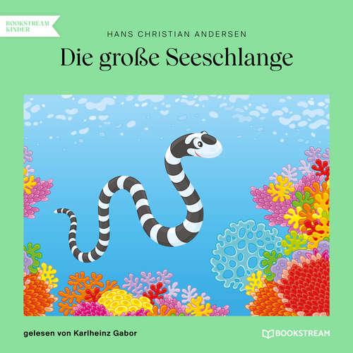 Hoerbuch Die große Seeschlange - Hans Christian Andersen - Karlheinz Gabor