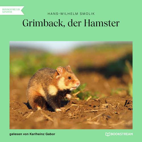 Hoerbuch Grimback, der Hamster - Hans-Wilhelm Smolik - Karlheinz Gabor