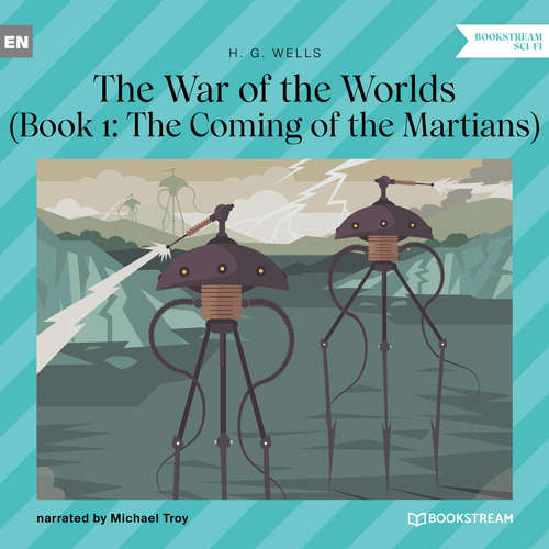 Audiobook The Coming of the Martians - The War of the Worlds, Book 1 - H. G. Wells - Michael Troy