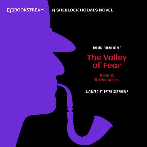 Audiobook The Scowrers - A Sherlock Holmes Novel - The Valley of Fear, Book 2 - Sir Arthur Conan Doyle - Peter Silverleaf