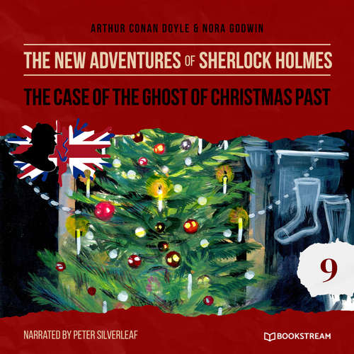 Audiobook The Case of the Ghost of Christmas Past - The New Adventures of Sherlock Holmes, Episode 9 - Sir Arthur Conan Doyle - Peter Silverleaf
