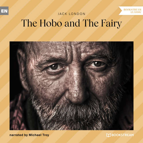 Audiobook The Hobo and the Fairy - Jack London - Michael Troy
